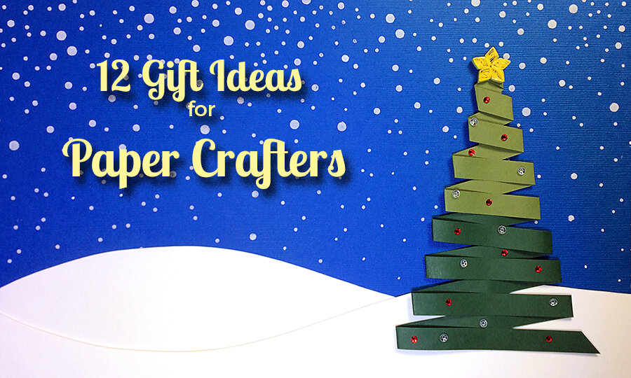 Paper Crafters' Gift Ideas For The Holidays