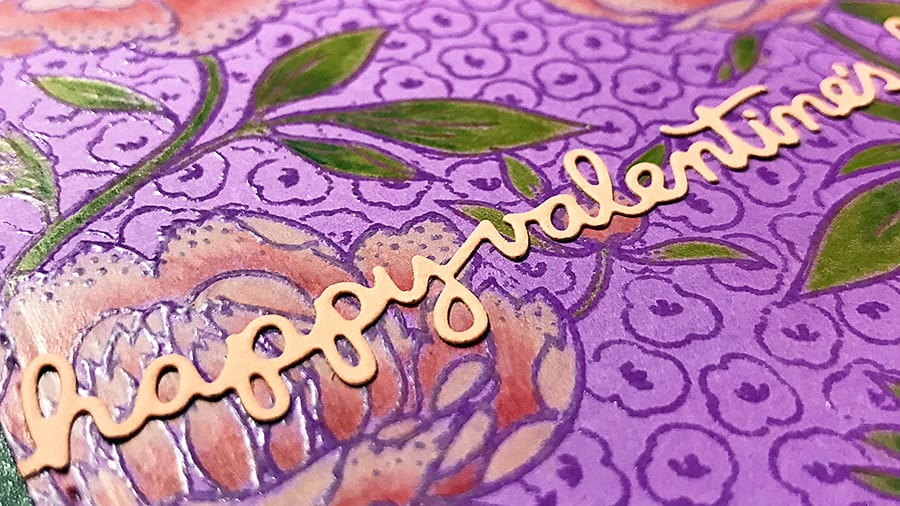 A Hand-Colored Floral Valentine, closeup of word die sentiment across the card front