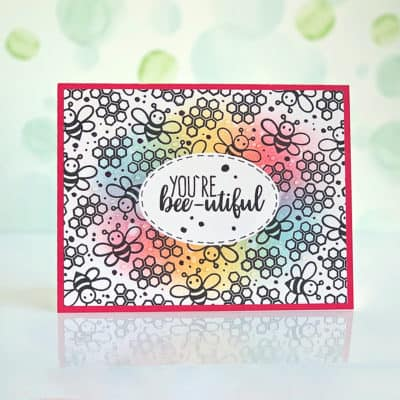 You're Bee-utiful + Distress Ink Rainbow Blended Background
